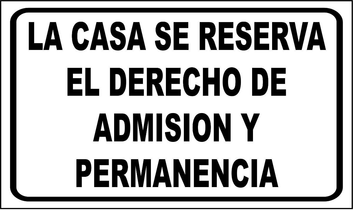 cartel_la_casa_se_reserva_el_derecho_de_admision